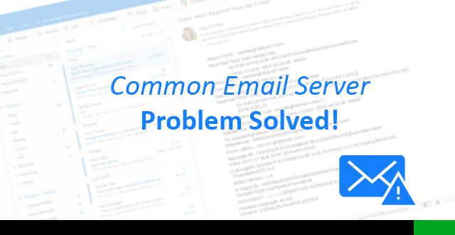Email Server Problem Solved!