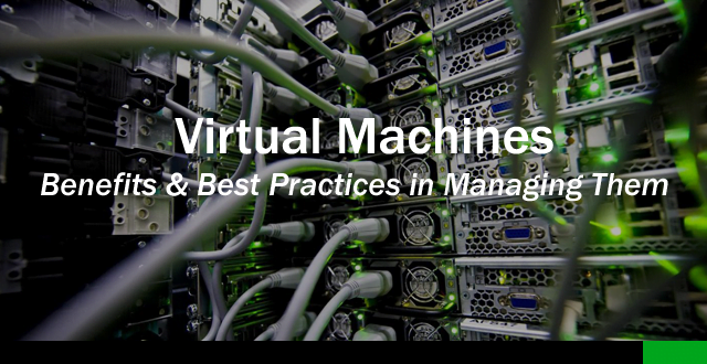 Virtual Machines Benefits & Best Practices in Managing Them – Managed Server – SecureAX